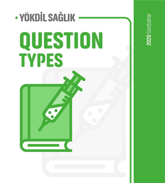 2020 Sonbahar YÖKDİL Sağlık Question Types Ders Notu